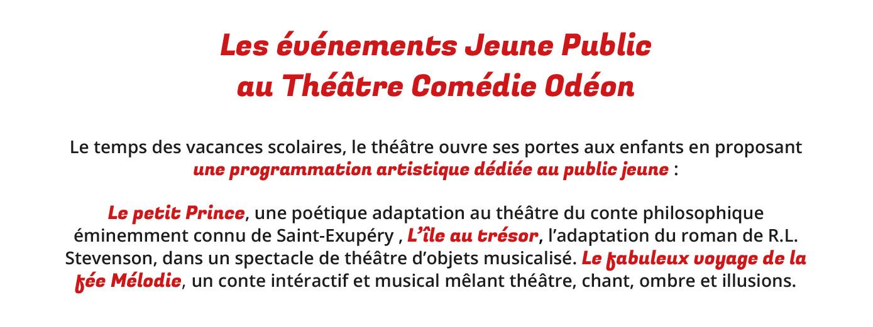 Le Petit Prince, l'Ile au trésor... une programmation Jeune public du Comédie Odéon NEWSLETTER-Jeune-public-Septembre-2021-22
